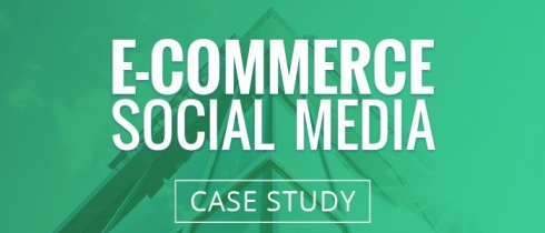 ecommerce social media case study