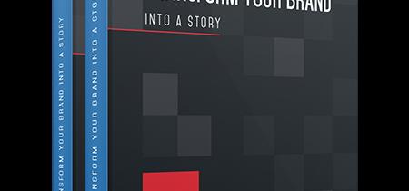 Transform Your Brand Into A Story