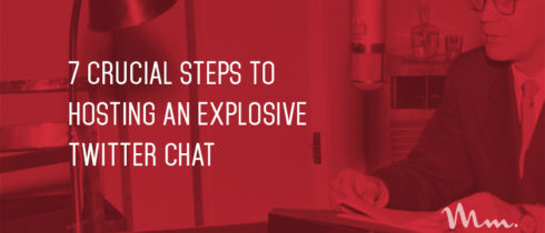 7-crucial-steps-to-hosting-an-explosive-twitter-chat1