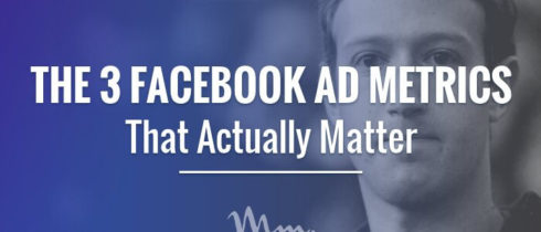 3-facebook-advertising-metrics-that-matter